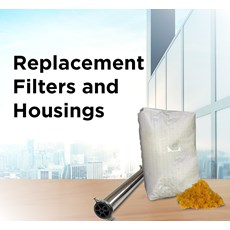 Replacement Filters and Housings